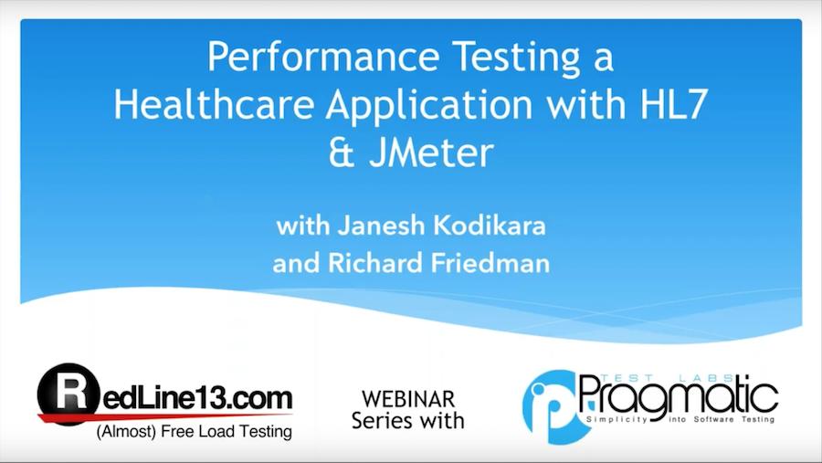 RedLine13 Webinar Performance Testing a healthcare application with HL7 & JMeter